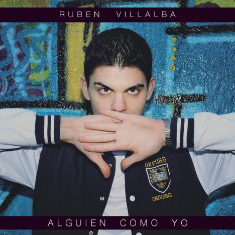 Rubén Villalba debuta con 'Alguien como yo'
